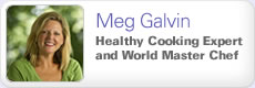 Meg Galvin: Master Chef and Healthy Recipe Developer