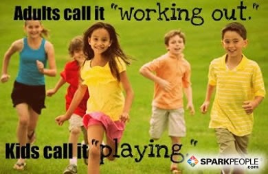Motivational Quote - Adults call it working out. Kids call it playing.