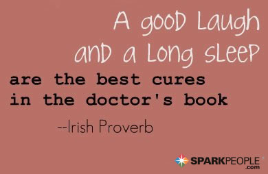 Motivational Quote - A good laugh and a long sleep are the best cures in the doctor's book.