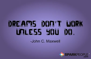 Motivational Quote - Dreams don't work unless you do.