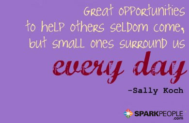 Motivational Quote - Great opportunities to help others seldom come, but small ones surround us every day.
