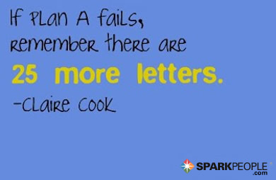 Motivational Quote - If Plan A fails, remember there are 25 more letters.