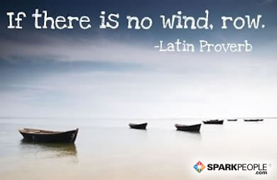 Motivational Quote - If there is no wind, row.