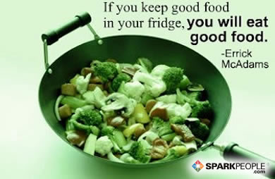 Motivational Quote - If you keep good food in your fridge, you will eat good food.