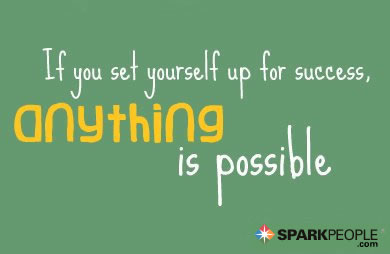 Motivational Quote - If you set yourself up for success, anything is possible.