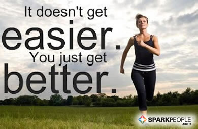 Motivational Quote - It doesn't get easier. You just get better.