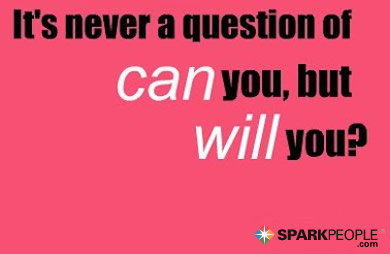 Motivational Quote - It's never a question of can you, but will you?