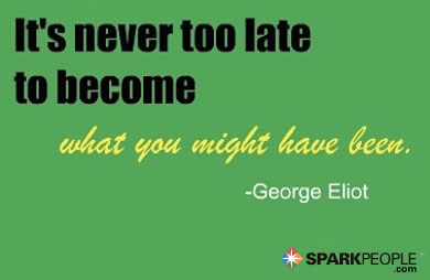 Motivational Quote - It's never too late to become what you might have been.