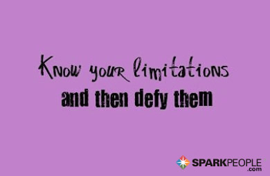 Motivational Quote - Know your limitations and then defy them.
