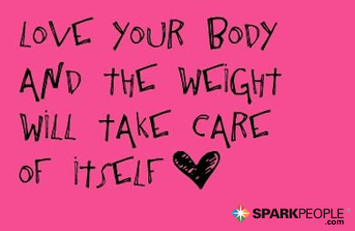 Motivational Quote - Love your body and the weight will take care of itself.
