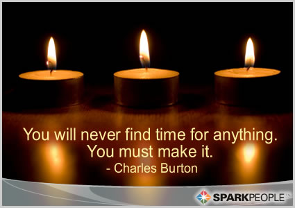 Motivational Quote - You will never find time for anything. You must make it.