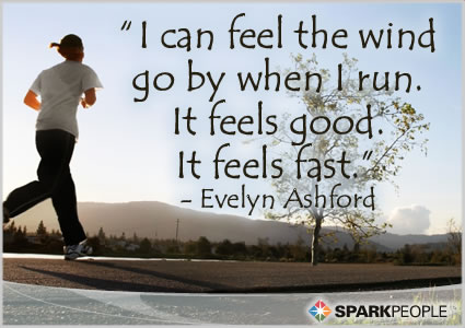 Motivational Quote - I can feel the wind go by when I run. It feels ...