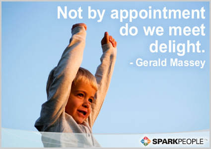 Motivational Quote - Not by appointment do we meet delight.