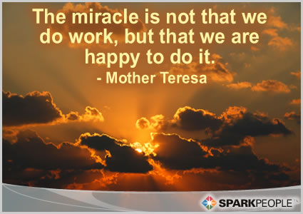 Motivational Quote - The miracle is not that we do work, but that we are happy to do it.