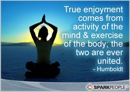 Motivational Quote - True enjoyment comes from activity of the mind and exercise of the body; the two are ever united.