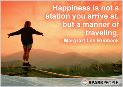 Motivational Quote - Happiness is not a station you arrive at, but a manner of traveling.