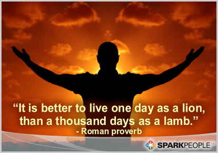 motivational quotes for day. Motivational Quote - It is better to live one day as a lion, than a