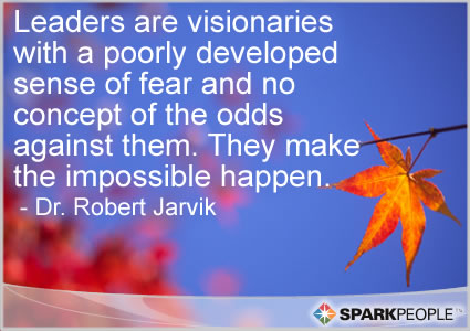 Motivational Quote - Leaders are visionaries with a poorly developed sense of fear and no concept of the odds against them. They make the impossible happen.