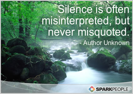 Motivational Quote - Silence is often misinterpreted, but never misquoted.