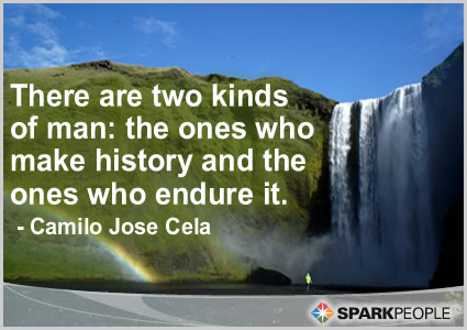 Motivational Quote - There are two kinds of man: the ones who make history and the ones who endure it.