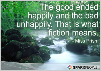 Motivational Quote - The good ended happily and the bad unhappily. That is what fiction means.