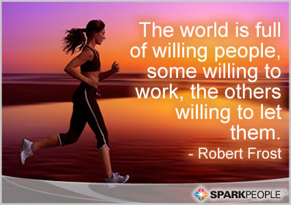 Motivational Quote - The world is full of willing people, some willing to work, the others willing to let them.