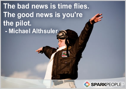 Motivational Quote - The bad news is time flies. The good news is you're the pilot.