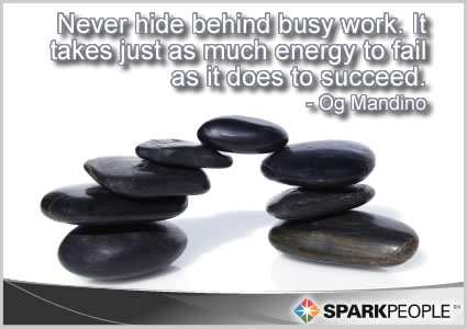 Motivational Quote - Never hide behind busy work. It takes just as much energy to fail as it does to succeed.