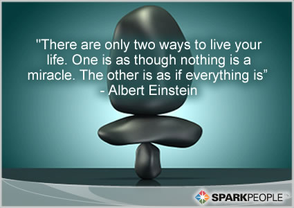 There are only two ways to live your life. One is as ...