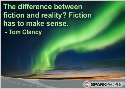Motivational Quote - The difference between fiction and reality? Fiction has to make sense.