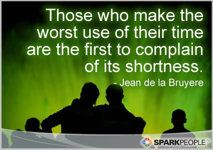 Those Who Make The Worst Use Of Their Time Are The First
