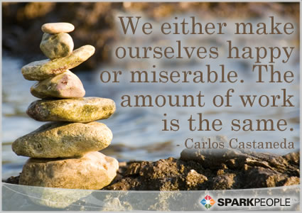 Motivational Quote - We either make ourselves happy or miserable. The amount of work is�the same.