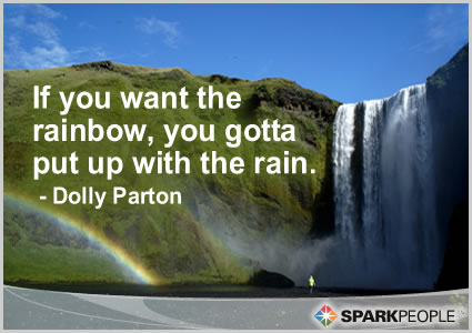 Motivational Quote - If you want the rainbow, you gotta put up with the rain.
