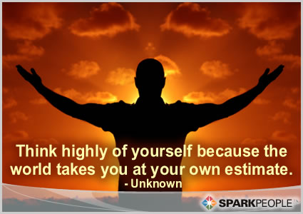 Motivational Quote - Think highly of yourself because the world takes you at your own estimate.
