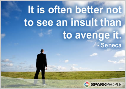 Motivational Quote - It is often better not to see an insult than to avenge it.