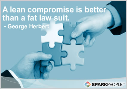 Motivational Quote - A lean compromise is better than a fat law suit.
