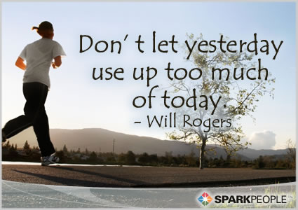 Motivational Quote - Don�t let yesterday use up too much of today.