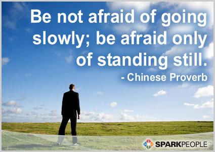 Motivational Quote - Be not afraid of going slowly; be afraid only of standing still.