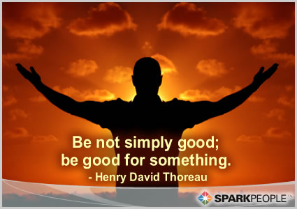Motivational Quote - Be not simply good; be good for something.