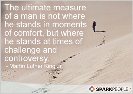 Motivational Quote - The ultimate measure of a man is not where he stands in moments of comfort, but where he stands at times of challenge and controversy.