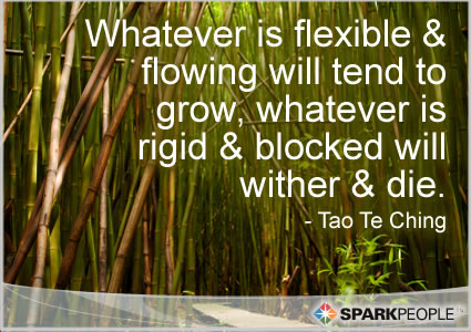 Motivational Quote - Whatever is flexible and flowing will tend to grow, whatever is rigid and blocked will wither and die.