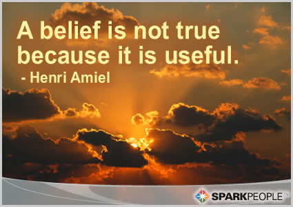 Motivational Quote - A belief is not true because it is useful.