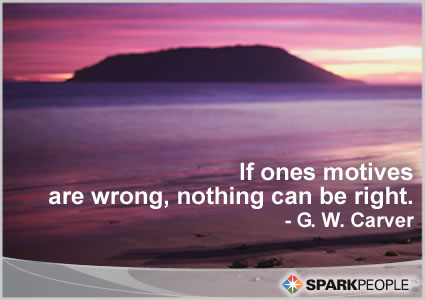 Motivational Quote - If ones motives are wrong, nothing can be right.