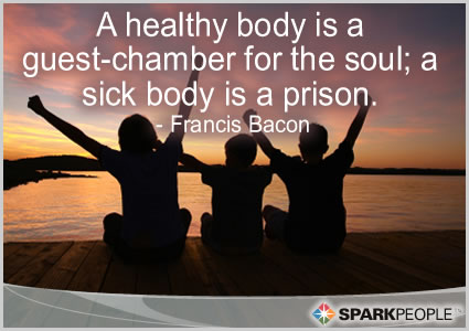 Motivational Quote - A healthy body is a guest-chamber for the soul; a sick body is a prison.