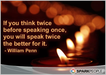 If You Think Twice Before Speaking Once You Will Speak