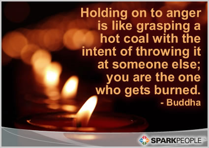 Motivational Quote - Holding on to anger is like grasping a hot coal with the intent of throwing it at someone else; you are the one who gets burned.