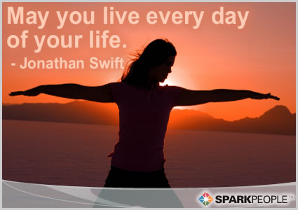 Motivational Quote - May you live every day of your life.