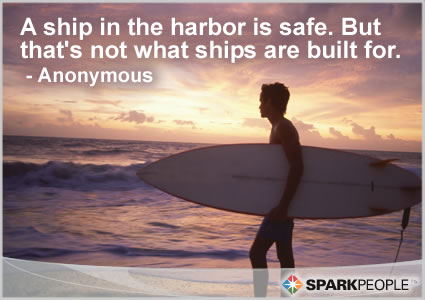 Motivational Quote - A ship in the harbor is safe. But that�s not what ships are built for.