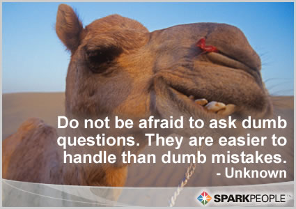 Motivational Quote - Do not be afraid to ask dumb questions. They are easier to handle than dumb mistakes.
