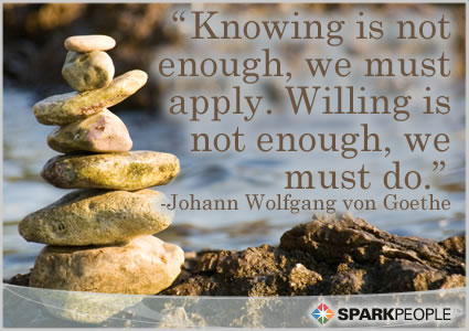 Motivational Quote - Knowing is not enough, we must apply. Willing is not enough, we must do.